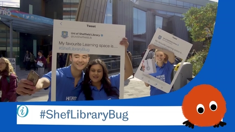 Thumbnail for entry Get the Library Bug...  #ShefLibraryBug