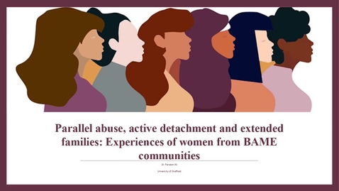 Thumbnail for entry Parallel abuse, active detachment and extended families: Experiences of women from BAME communities