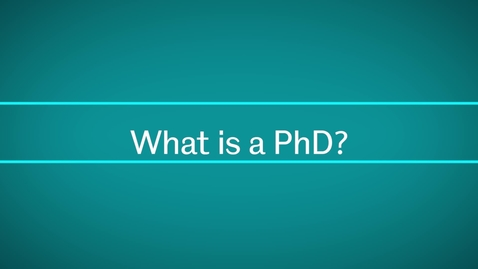 Thumbnail for entry What is a PhD?