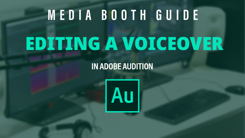 Thumbnail for entry Editing a Voiceover in Adobe Audition