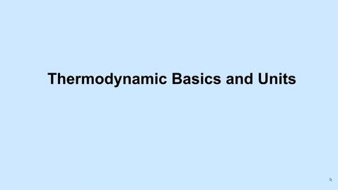 Thumbnail for entry 7 c Thermodynamics basics and units