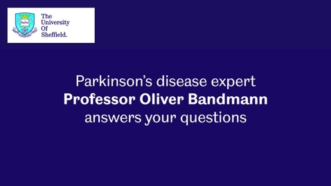 Thumbnail for entry Parkinson's disease Q&A with Professor Oliver Bandmann