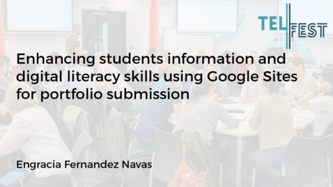 Thumbnail for entry Enhancing students information and digital literacy skills using Google Sites for portfolio submission