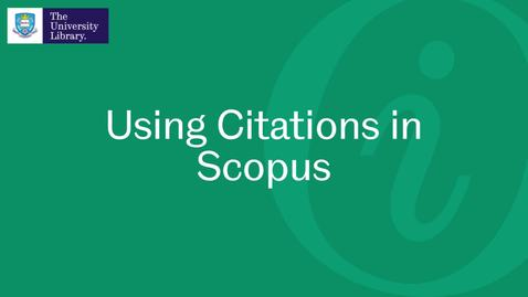 Thumbnail for entry Using Citations in Scopus