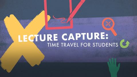 Thumbnail for entry Lecture Capture: Time travel for students