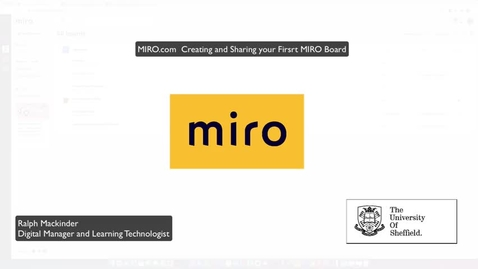Thumbnail for entry MIRO Guidance Video 3 - Creating & Sharing Your First MIRO Board