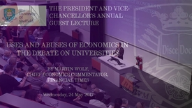 Thumbnail for entry Uses and Abuses of Economics in the Debate on Universities by Martin Wolf, CBE