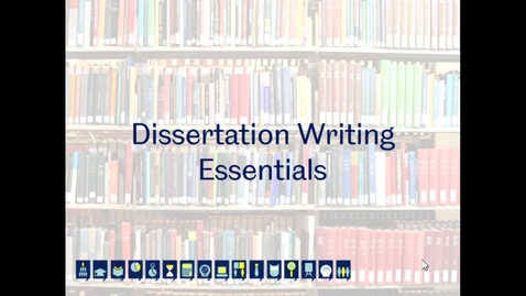 Thumbnail for entry 301 Lecture Session: Dissertation Writing Essentials