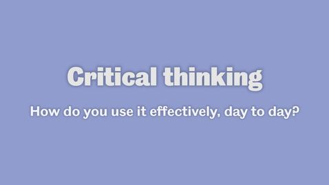 Thumbnail for entry Critical Thinking 2