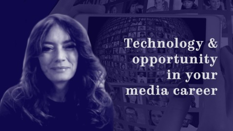 Thumbnail for entry Technology and opportunity in your media career