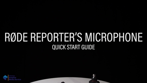Thumbnail for entry Quick Start Guide: Rode Reporter's Mic