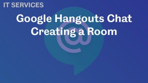 Thumbnail for entry Create a Room in Hangouts Chat