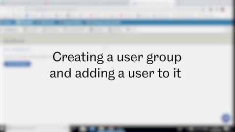 Thumbnail for entry SST Admin: Video 3 - Creating a user group in the New CMS and adding a user to it