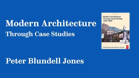 Thumbnail for entry Sheffield Authors Showcase - Peter Blundell Jones - Modern Architecture through Case Studies