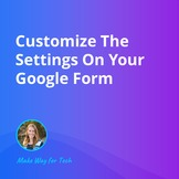 Customize The Settings On Your Google Form  Video Course F