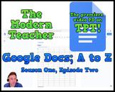 Google Docs; A to Z - (43:08) - The Modern Teacher