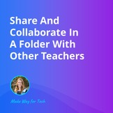 Share And Collaborate In A Folder With Other Teachers | Vi