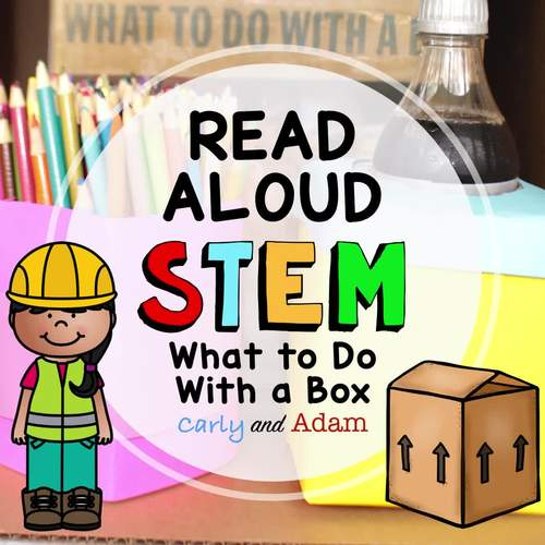 What to Do with a Box Back to School READ ALOUD STEM™ Challenge