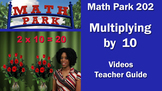 MATH PARK 202: MULTIPLYING BY 10