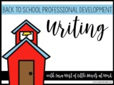 Back to School Professional Development: Writing the first