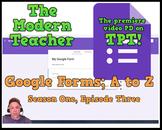 Google Forms; A to Z -  (39:39) - The Modern Teacher