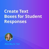 Create Text Boxes for Student Responses | Video Course For Google
