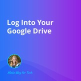 Log Into Your Google Drive  Video Course For Google (WATCH FREE)