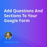 Add Questions And Sections To Your Google Form  Video Cour