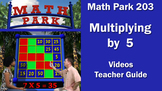 MATH PARK 203: MULTIPLYING BY 5