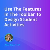 Use The Toolbar To Design Student Activities  Video Course