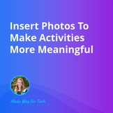 Insert Photos To Make Activities More Meaningful  Video Co