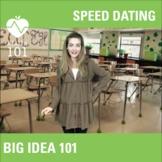 Big Idea 101: Speed Dating!  A fun game to use as an Ice B