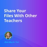 Share Your Files With Other Teachers | Video Course For Google