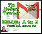 Gmail; A to Z -  (39:10) - The Modern Teacher