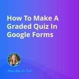 How To Make A Graded Quiz In Google Forms   Video Course F