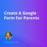 Create A Google Form For Parents  Video Course For Google