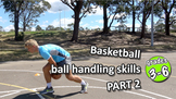 Ball handling, skills & control: Part 2 | Teach Basketball Skills