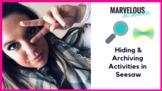 Hiding & Archiving Activities in Seesaw {Video}