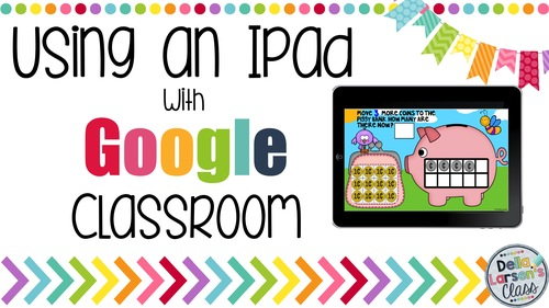 Using Google Classroom on the IPad Distance Learning by Della Larsen's Class