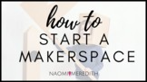 How to Start a Makerspace   STEMTech Co. Show