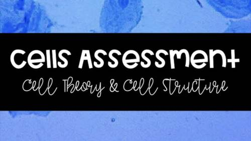 Cells Assessment: Cell Theory & Cell Structure (NGSS MS-LS1-1, MS-LS1-2)