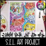 Hold Onto, Let Go Of..., Social Emotional Learning Art Lesson