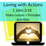 Loving with Actions, Not Words 1 John 3:18 Video Object Le