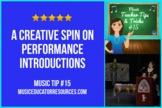 Music Teacher Tip #15: A Creative Spin On Performance Intr