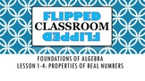 Algebra 1 Flipped Classroom - Lesson 1-4: Properties of Re