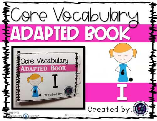 Core Vocabulary Adapted Book: I