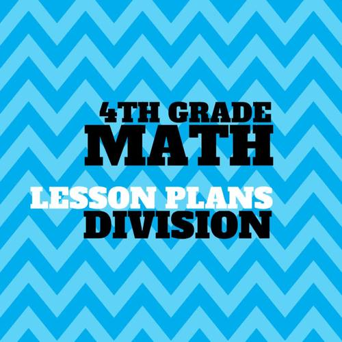 Lesson Plans Division of Whole Numbers  4.4E 4.4F 4.4G 4.4H 4.5A