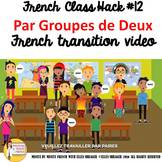 """12 French Class Transition Video """"Groups of Two"""" for CI TC"""