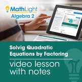 Solving Quadratic Equations by Factoring Video Lesson with