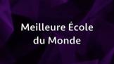 Meilleure École du Monde/Best School in the World